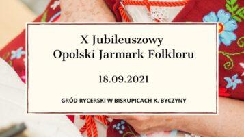 X Jubileuszowy Opolski Jarmark Folkloru